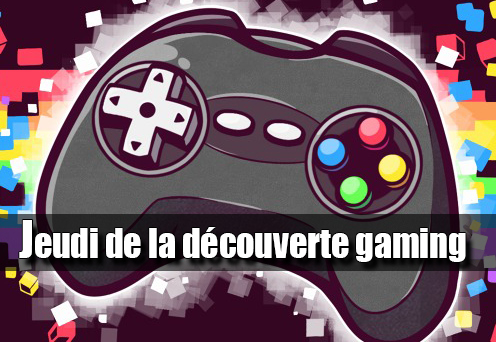 Les jeudis de la découverte Gaming